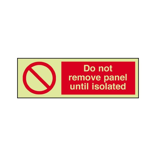 Do not remove panel until isolated Photoluminescent